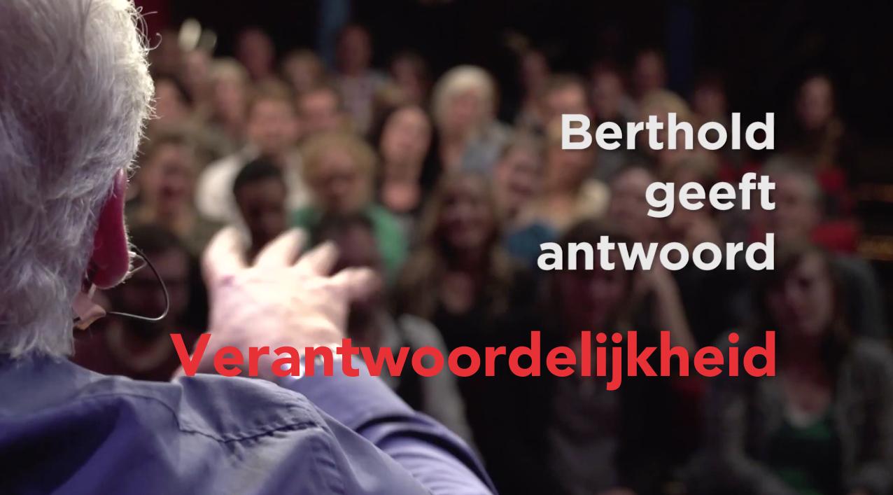 Berthold geeft antwoord: verantwoordelijkheid