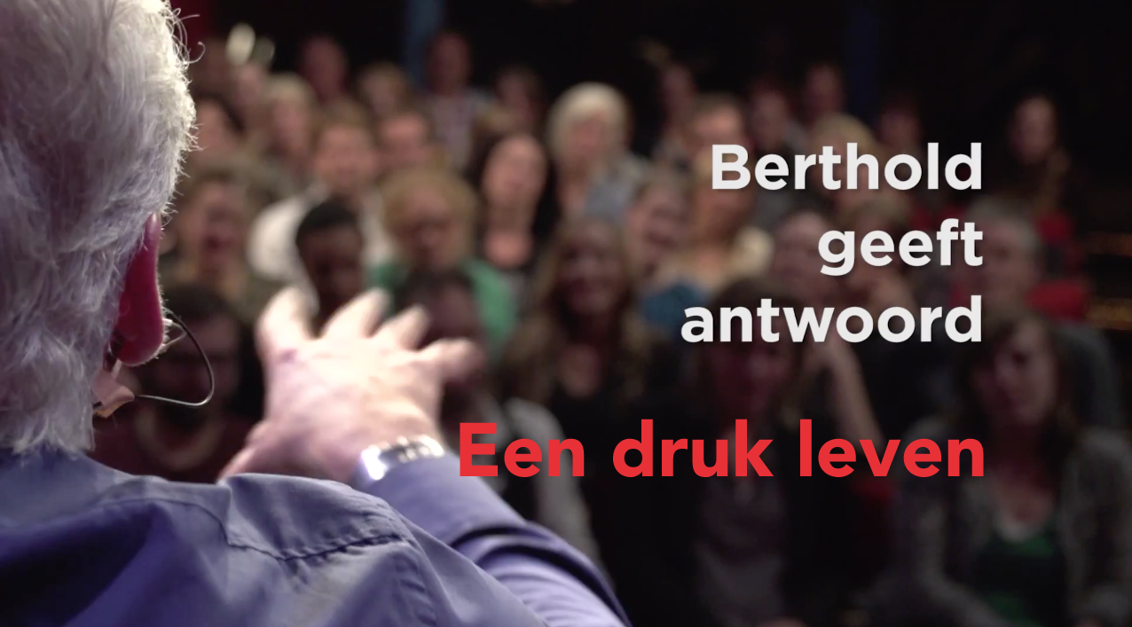Berthold geeft antwoord: een druk leven
