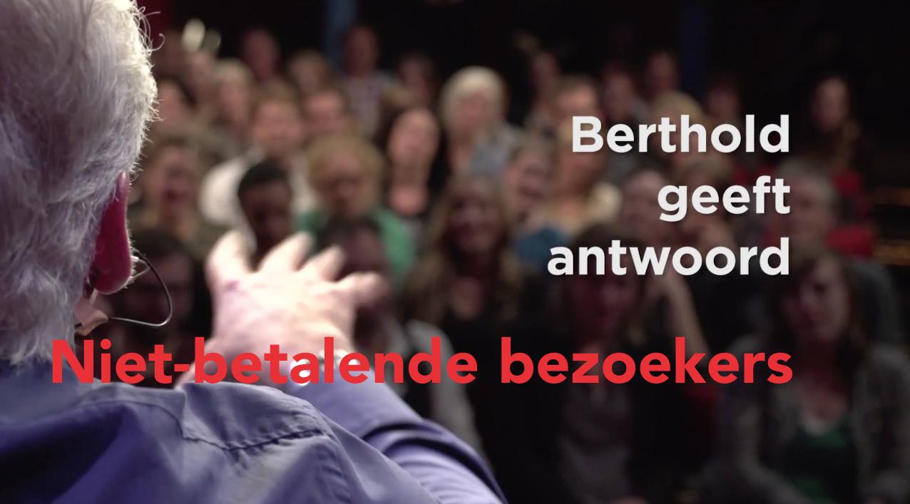 Berthold geeft antwoord: niet-betalende bezoekers