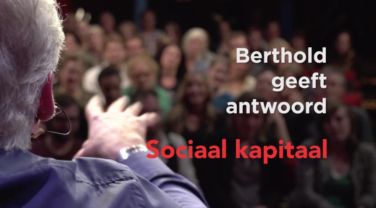 Berthold geeft antwoord: sociaal kapitaal